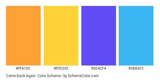 Come Back Again - Color scheme palette thumbnail - #FFA135 #FFD335 #5E4CF4 #3BB6F2