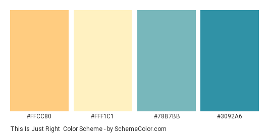This is Just Right - Color scheme palette thumbnail - #FFCC80 #FFF1C1 #78B7BB #3092a6