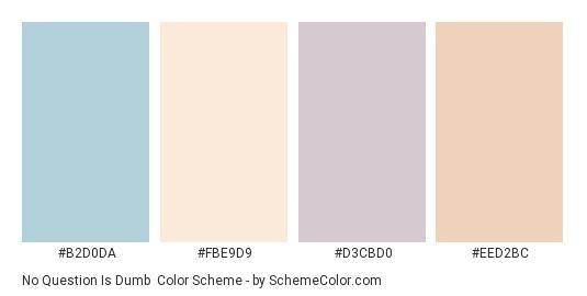 No Question is Dumb - Color scheme palette thumbnail - #b2d0da #fbe9d9 #d3cbd0 #eed2bc