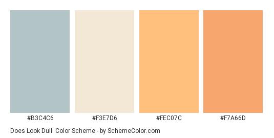 Does Look Dull - Color scheme palette thumbnail - #b3c4c6 #f3e7d6 #fec07c #f7a66d
