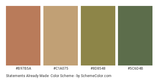 Statements Already Made - Color scheme palette thumbnail - #b97b5a #c1a075 #8d8548 #5c6d4b