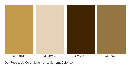 Dull Feedback - Color scheme palette thumbnail - #c49b4c #e6d2b7 #412503 #937640