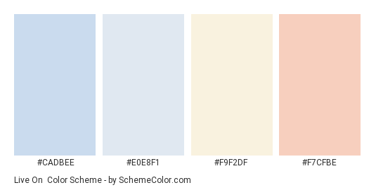 Live On - Color scheme palette thumbnail - #cadbee #e0e8f1 #f9f2df #f7cfbe