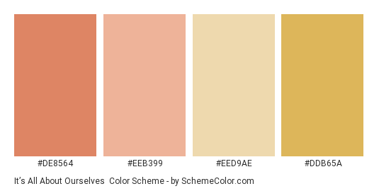 It's All About Ourselves - Color scheme palette thumbnail - #de8564 #eeb399 #eed9ae #ddb65a