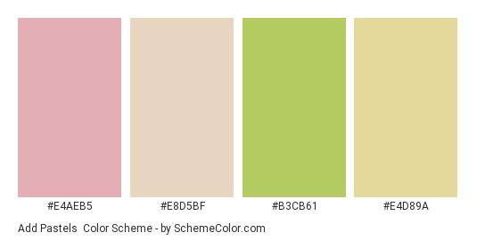 Add Pastels - Color scheme palette thumbnail - #e4aeb5 #e8d5bf #b3cb61 #e4d89a