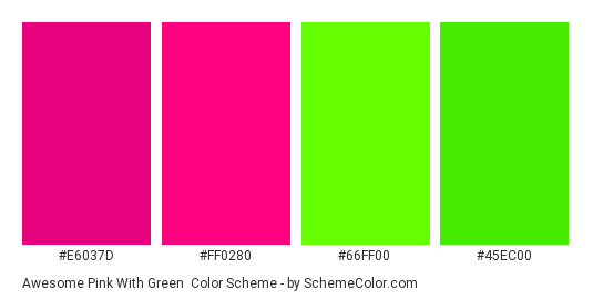Awesome Pink with Green - Color scheme palette thumbnail - #e6037d #ff0280 #66ff00 #45ec00