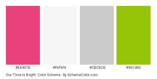 Our Time Is Bright - Color scheme palette thumbnail - #ea407b #f6f6f6 #cbcbcb #96c406
