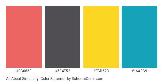All About Simplicity - Color scheme palette thumbnail - #eb6663 #504e52 #fbd623 #16a3b9