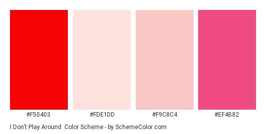 I Don't Play Around - Color scheme palette thumbnail - #f50403 #fde1dd #f9c8c4 #ef4b82