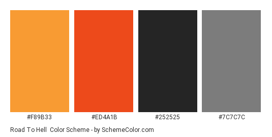 Road to Hell - Color scheme palette thumbnail - #f89b33 #ed4a1b #252525 #7c7c7c