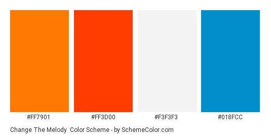 Change the Melody - Color scheme palette thumbnail - #ff7901 #ff3d00 #f3f3f3 #018fcc