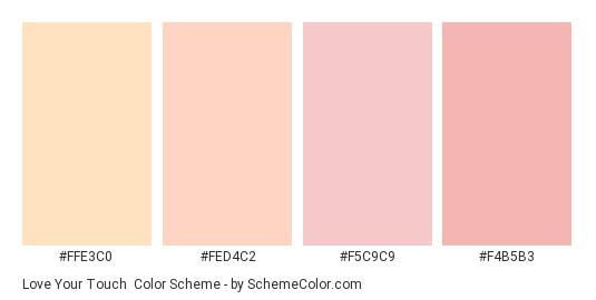 Love Your Touch - Color scheme palette thumbnail - #ffe3c0 #fed4c2 #f5c9c9 #f4b5b3