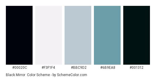 Black Mirror - Color scheme palette thumbnail - #00020c #f3f1f4 #bbc9d2 #6b9ea8 #001312