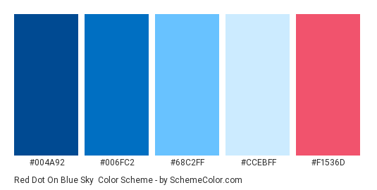 Red Dot On Blue Sky - Color scheme palette thumbnail - #004a92 #006fc2 #68c2ff #ccebff #f1536d