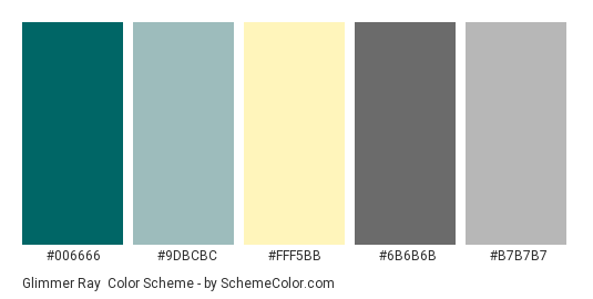 Glimmer Ray - Color scheme palette thumbnail - #006666 #9DBCBC #FFF5BB #6B6B6B #B7B7B7