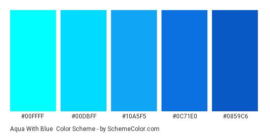 Aqua With Blue - Color scheme palette thumbnail - #00ffff #00dbff #10a5f5 #0c71e0 #0859c6