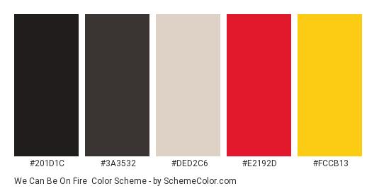 We Can Be On Fire - Color scheme palette thumbnail - #201d1c #3a3532 #ded2c6 #e2192d #fccb13