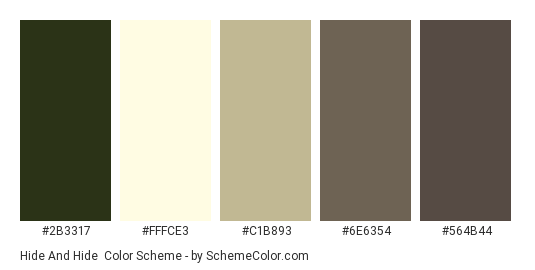 Hide and Hide - Color scheme palette thumbnail - #2B3317 #FFFCE3 #C1B893 #6E6354 #564B44