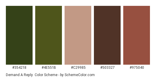 Demand a Reply - Color scheme palette thumbnail - #354218 #4E551B #C29985 #503327 #975040