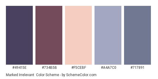 Marked Irrelevant - Color scheme palette thumbnail - #49415E #734B5B #F5CEBF #A4A7C0 #717891