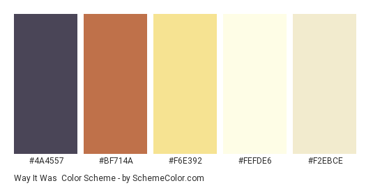 Way it Was - Color scheme palette thumbnail - #4A4557 #BF714A #F6E392 #FEFDE6 #f2ebce