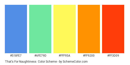 That's for Naughtiness - Color scheme palette thumbnail - #518FE7 #6FE79D #FFF95A #FF9200 #FF3D09