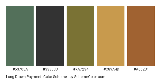 Long Drawn Payment - Color scheme palette thumbnail - #53705A #333333 #7A7234 #C89A4D #A06231