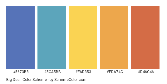 Big Deal - Color scheme palette thumbnail - #5673B8 #5CA5BB #FAD353 #EDA74C #D46C46