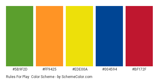 Rules for Play - Color scheme palette thumbnail - #5b9f2d #ff9425 #ede00a #004594 #bf172f