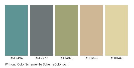 Without - Color scheme palette thumbnail - #5f9494 #6e7777 #a0a373 #cfb695 #e0d4a5