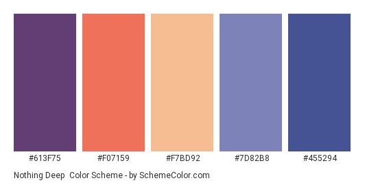 Nothing Deep - Color scheme palette thumbnail - #613f75 #f07159 #f7bd92 #7d82b8 #455294