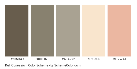Dull Obsession - Color scheme palette thumbnail - #685d4d #88816f #a9a292 #f9e5cd #ebb7a1