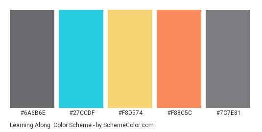 Learning Along - Color scheme palette thumbnail - #6a6b6e #27ccdf #f8d574 #f88c5c #7c7e81