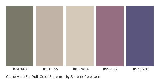 Came Here for Dull - Color scheme palette thumbnail - #797869 #C1B3A5 #D5CABA #956E82 #5A557C