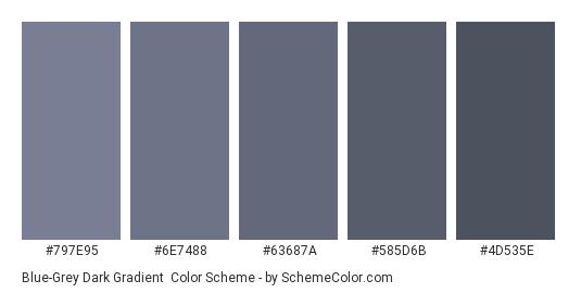 Blue-Grey Dark Gradient - Color scheme palette thumbnail - #797e95 #6e7488 #63687a #585d6b #4d535e