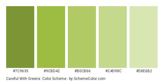 Careful with Greens - Color scheme palette thumbnail - #7C9635 #9CBD42 #B0CB66 #C4D98C #D8E6B2