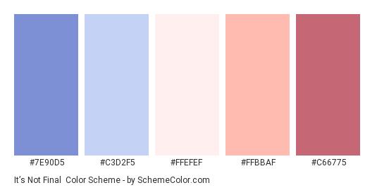 It's Not Final - Color scheme palette thumbnail - #7E90D5 #C3D2F5 #FFEFEF #FFBBAF #C66775