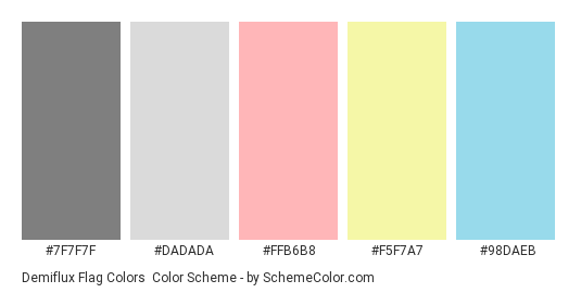 Demiflux Flag Colors - Color scheme palette thumbnail - #7F7F7F #DADADA #FFB6B8 #F5F7A7 #98DAEB