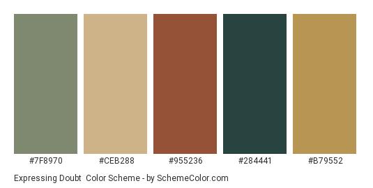 Expressing Doubt - Color scheme palette thumbnail - #7F8970 #CEB288 #955236 #284441 #B79552