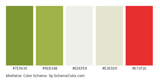 Mistletoe - Color scheme palette thumbnail - #7e9630 #9eb348 #edefe8 #e3e5d0 #e72f2e