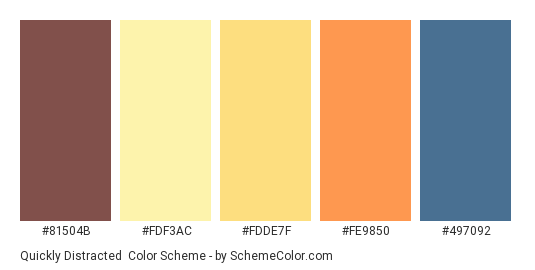 Quickly Distracted - Color scheme palette thumbnail - #81504b #fdf3ac #fdde7f #fe9850 #497092