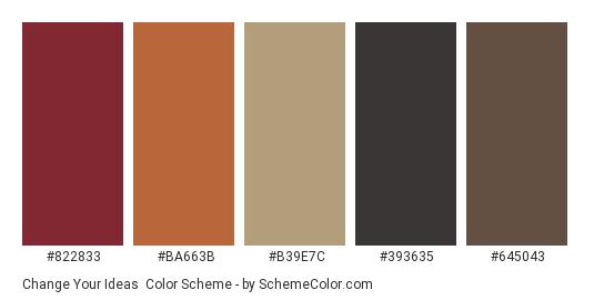 Change Your Ideas - Color scheme palette thumbnail - #822833 #ba663b #b39e7c #393635 #645043