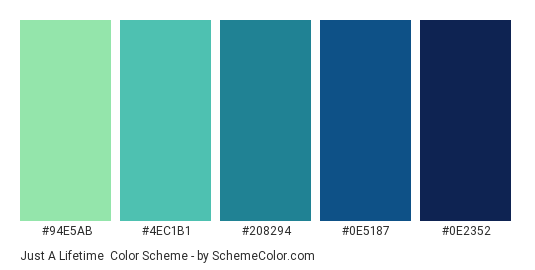 Just a Lifetime - Color scheme palette thumbnail - #94E5AB #4ec1b1 #208294 #0e5187 #0e2352