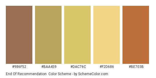 End of Recommendation - Color scheme palette thumbnail - #986F52 #BAA459 #DAC76C #F2D686 #BE703B