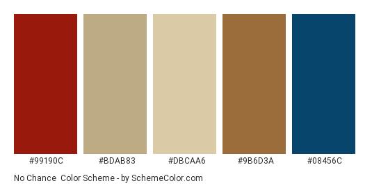 No Chance - Color scheme palette thumbnail - #99190c #bdab83 #dbcaa6 #9b6d3a #08456c