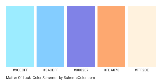 Matter of Luck - Color scheme palette thumbnail - #9CECFF #84CDFF #8082E7 #FDA870 #FFF2DE