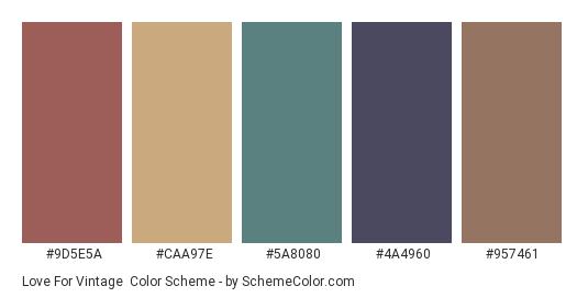 Love for Vintage - Color scheme palette thumbnail - #9d5e5a #caa97e #5a8080 #4a4960 #957461