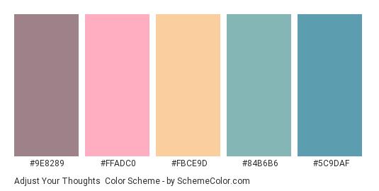 Adjust Your Thoughts - Color scheme palette thumbnail - #9e8289 #ffadc0 #fbce9d #84b6b6 #5c9daf