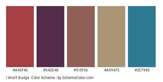 I Won't Budge - Color scheme palette thumbnail - #A43F45 #542D48 #915F56 #A99475 #2E7990