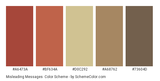 Misleading Messages - Color scheme palette thumbnail - #A6473A #BF634A #D0C292 #A68762 #73604D